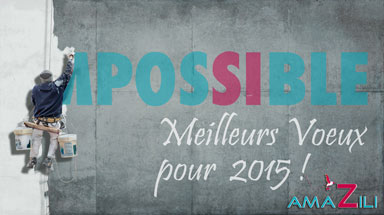 Changer l'impossible en possible en 2015 avec AmaZili Communication